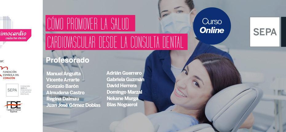 """Participa En El Curso """"Cómo Promover La Salud Cardiovascular Desde La Consulta Dental"""""""